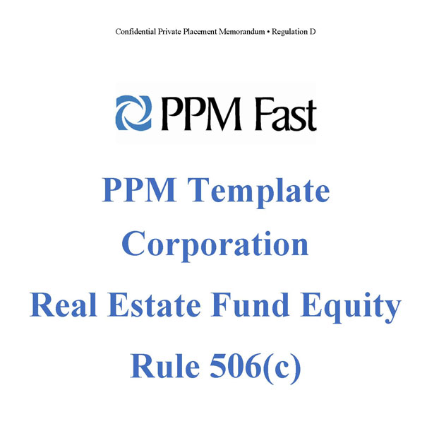 PPM Template for Real Estate Investment Fund- Corp - 506(c ...